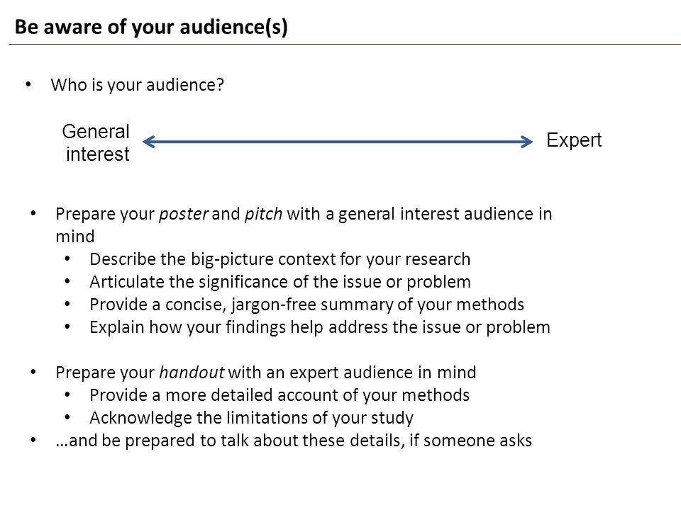 Be aware of your audience(s)