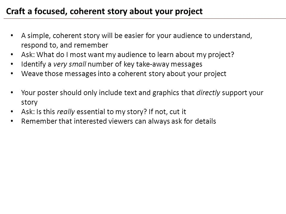 Craft a focused, coherent story about your project