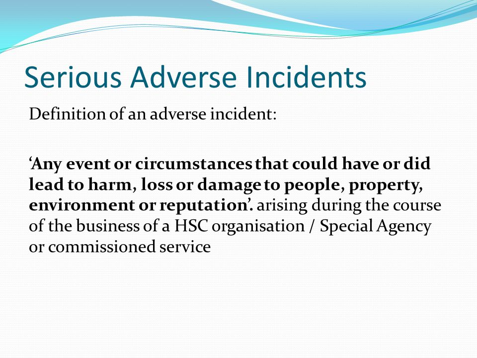 Serious Adverse Incidents