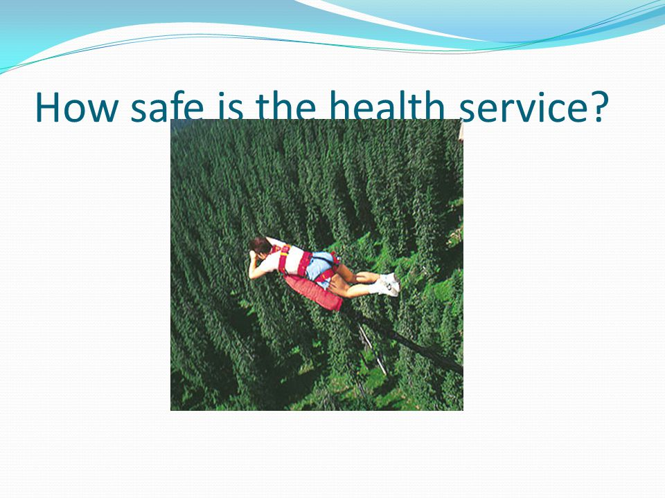 How safe is the health service