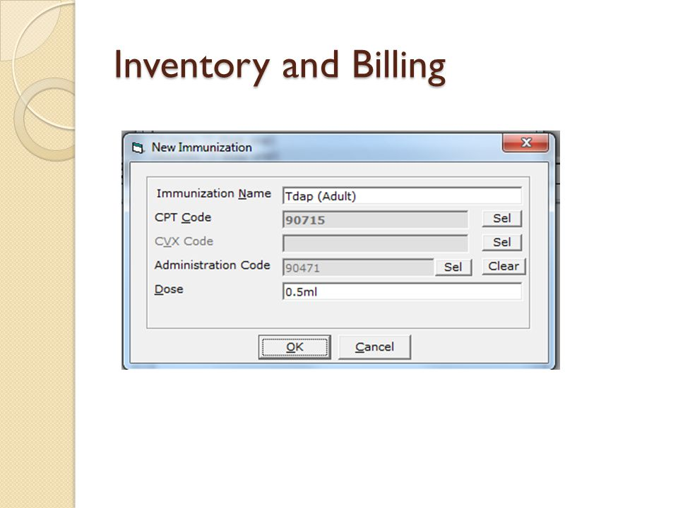 Inventory and Billing The CPT code here is part of the billing and so is the administration code.