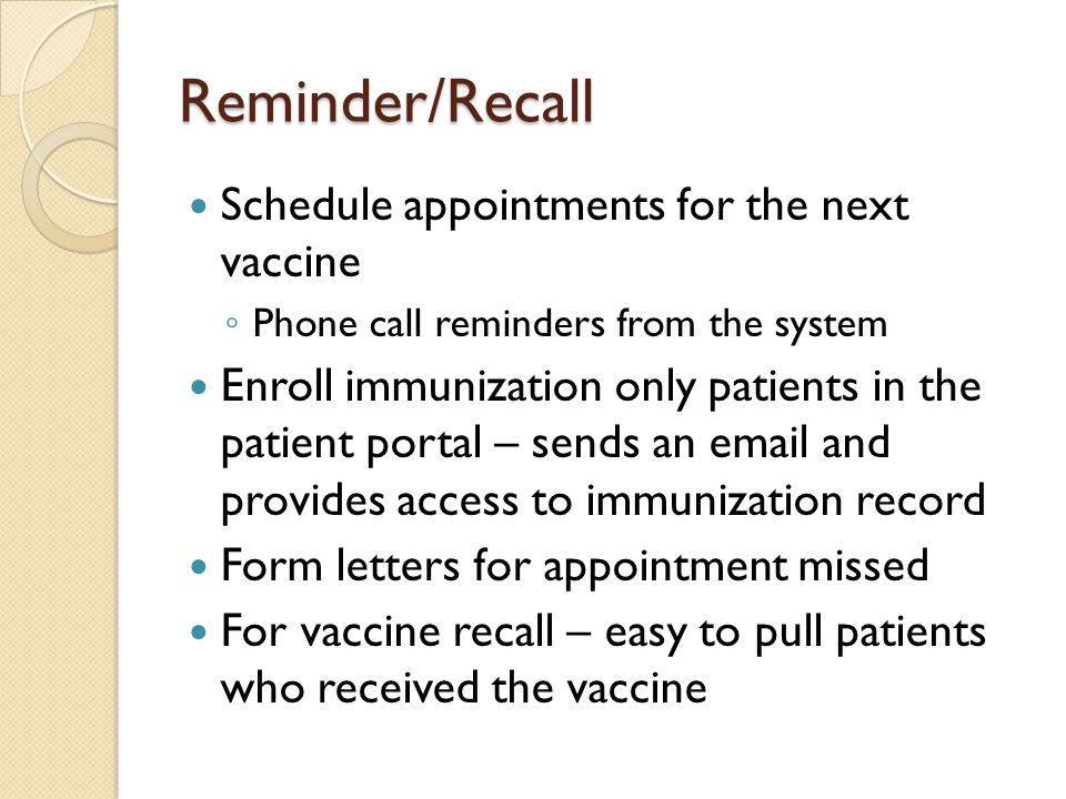 Reminder/Recall Schedule appointments for the next vaccine