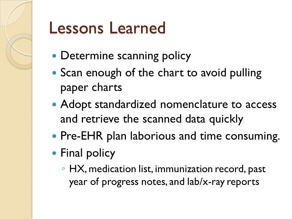 Lessons Learned Determine scanning policy