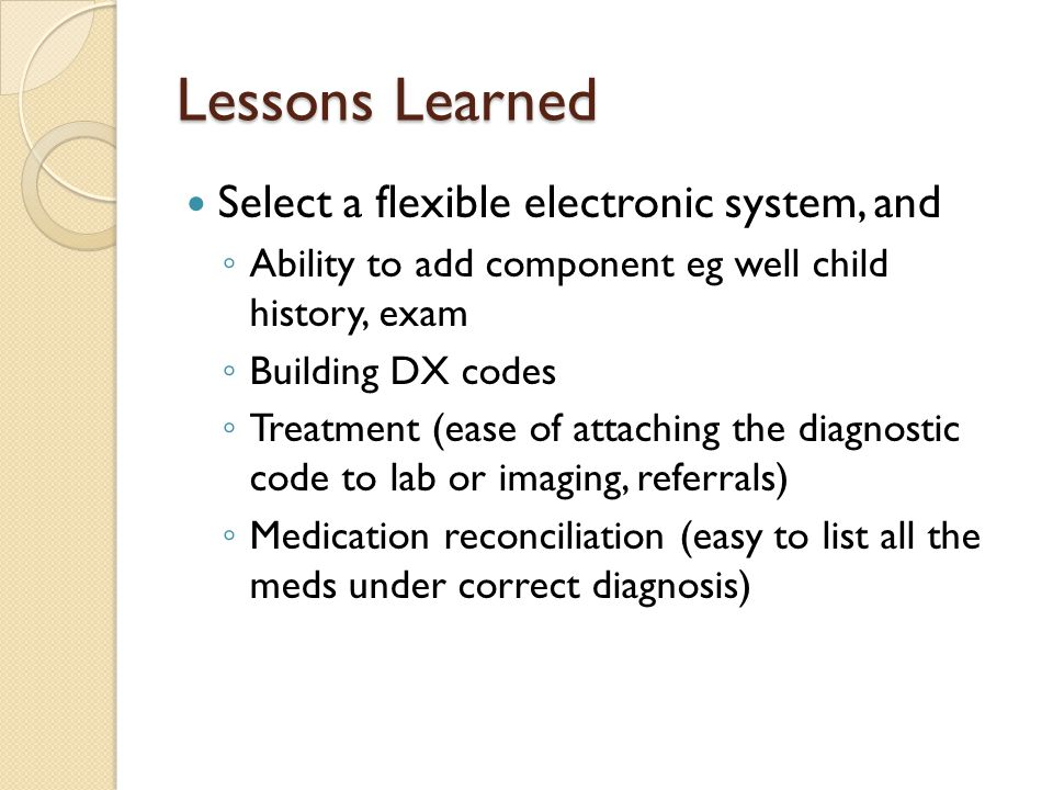 Lessons Learned Select a flexible electronic system, and
