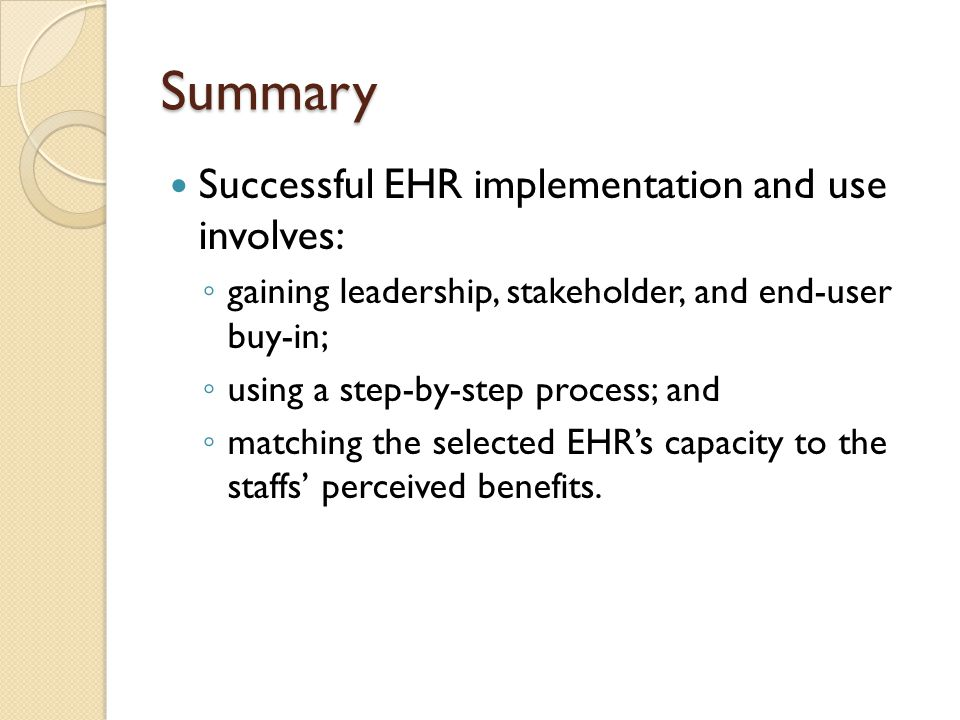 Summary Successful EHR implementation and use involves: