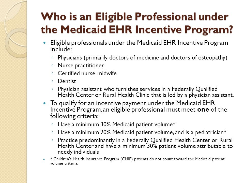 Who is an Eligible Professional under the Medicaid EHR Incentive Program