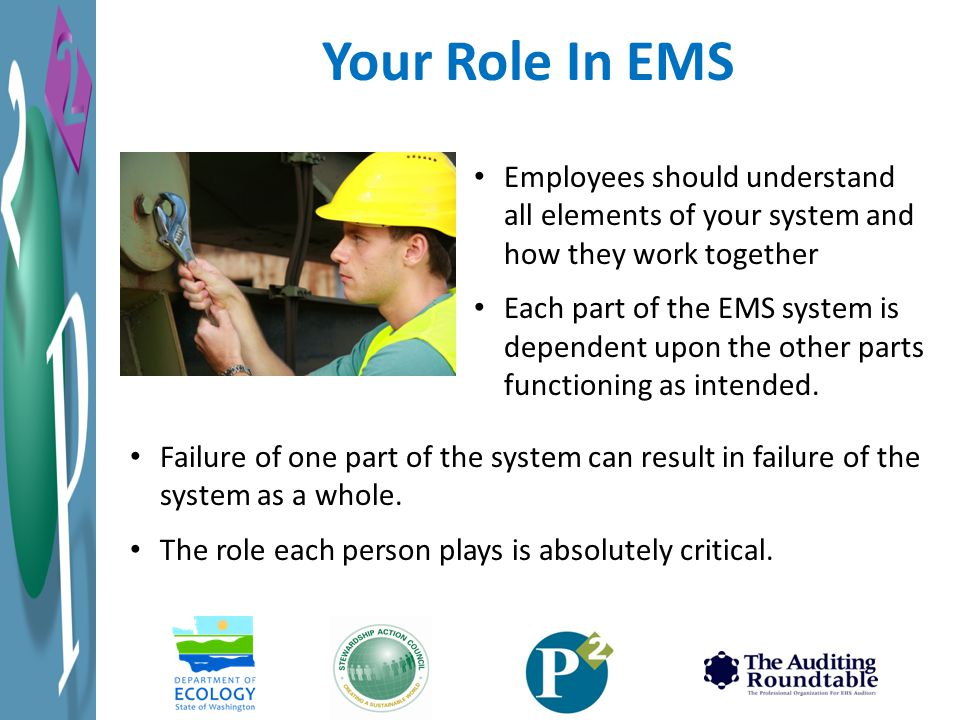 Your Role In EMS Employees should understand all elements of your system and how they work together.