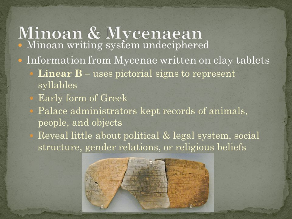 Minoan & Mycenaean Minoan writing system undeciphered