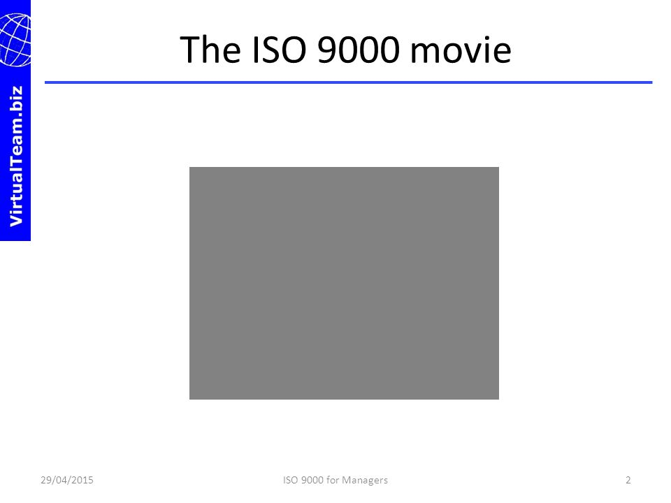 The ISO 9000 movie 13/04/2017 ISO 9000 for Managers