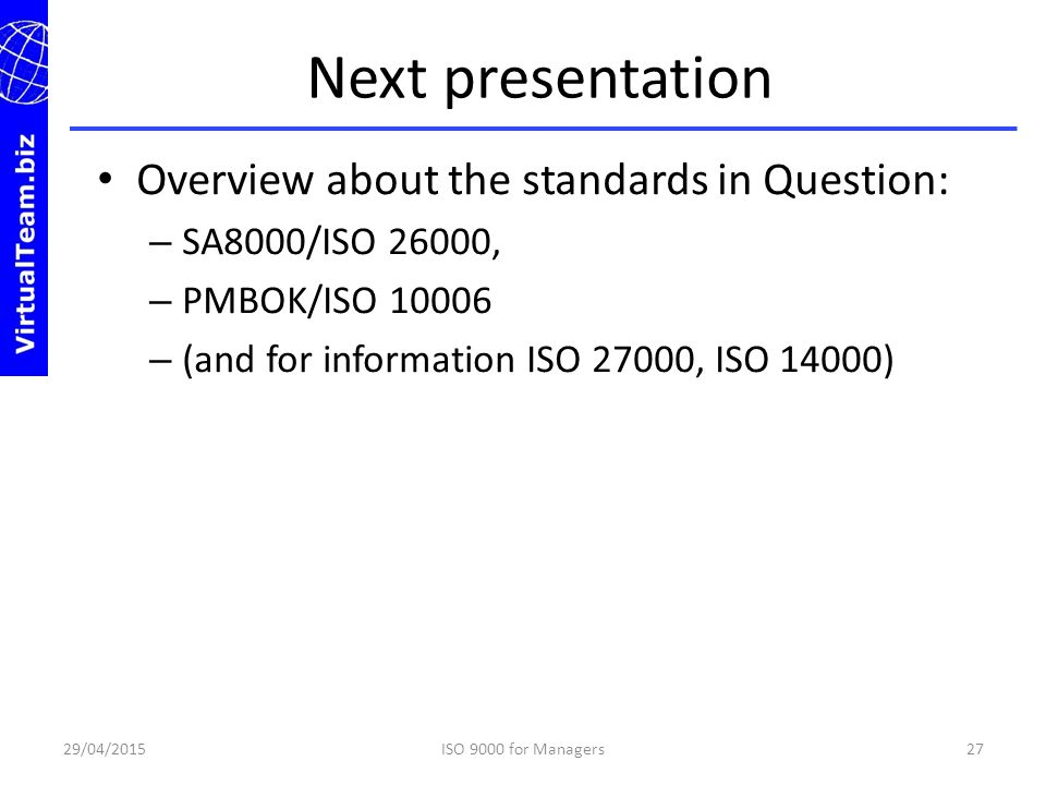 Next presentation Overview about the standards in Question: