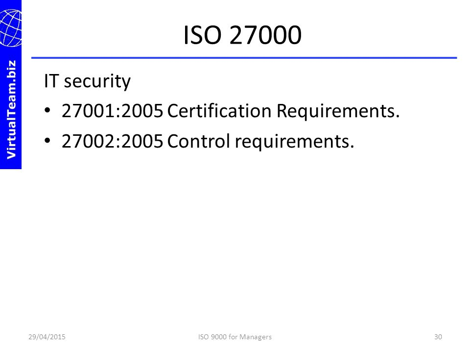 ISO 27000 IT security 27001:2005 Certification Requirements.