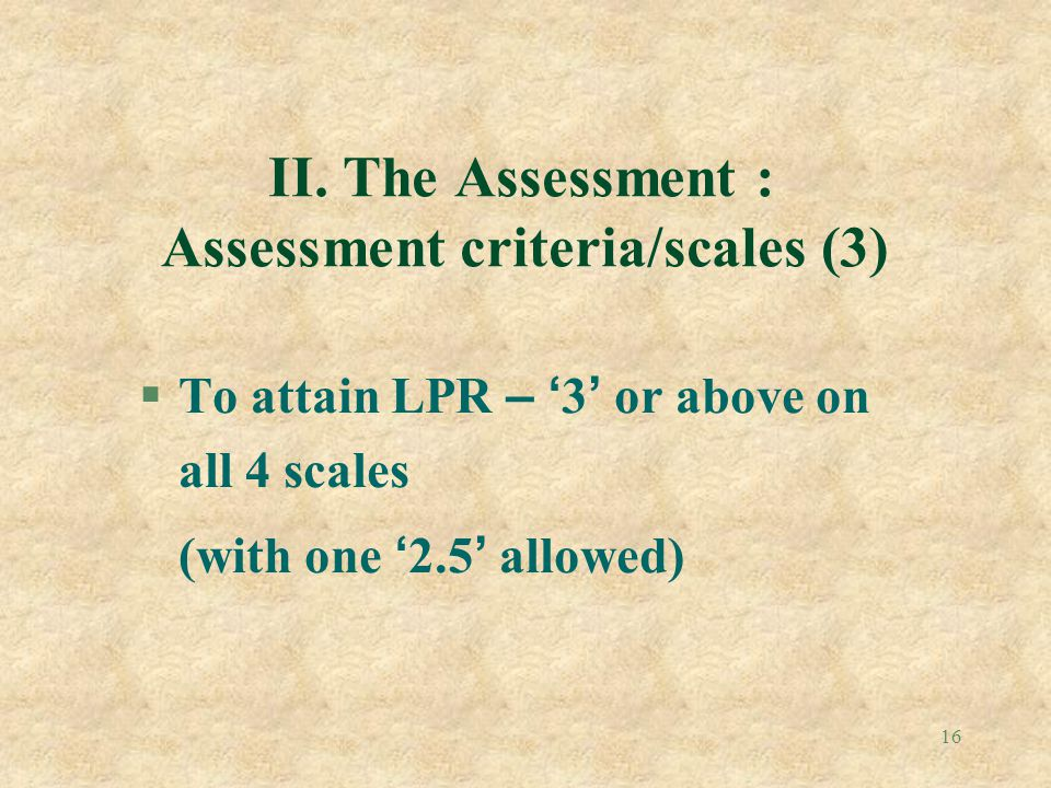 II. The Assessment : Assessment criteria/scales (3)
