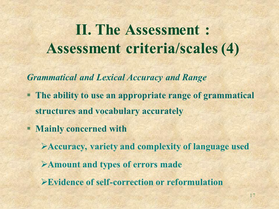 II. The Assessment : Assessment criteria/scales (4)