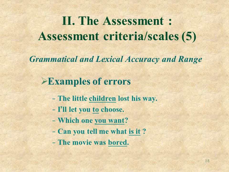 II. The Assessment : Assessment criteria/scales (5)