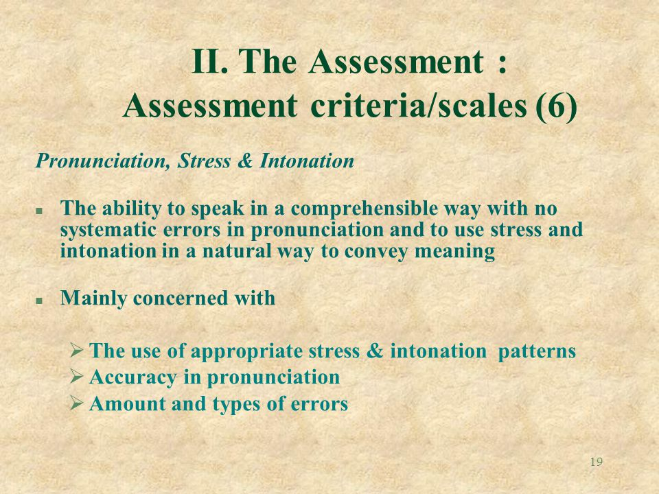 II. The Assessment : Assessment criteria/scales (6)