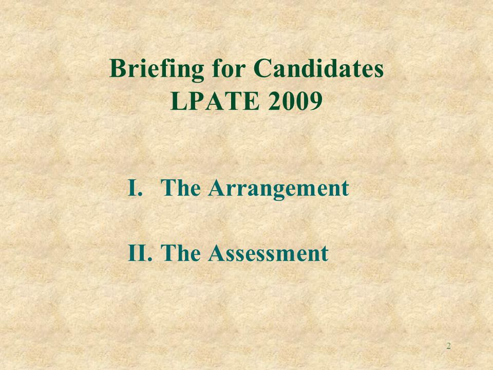 Briefing for Candidates LPATE 2009