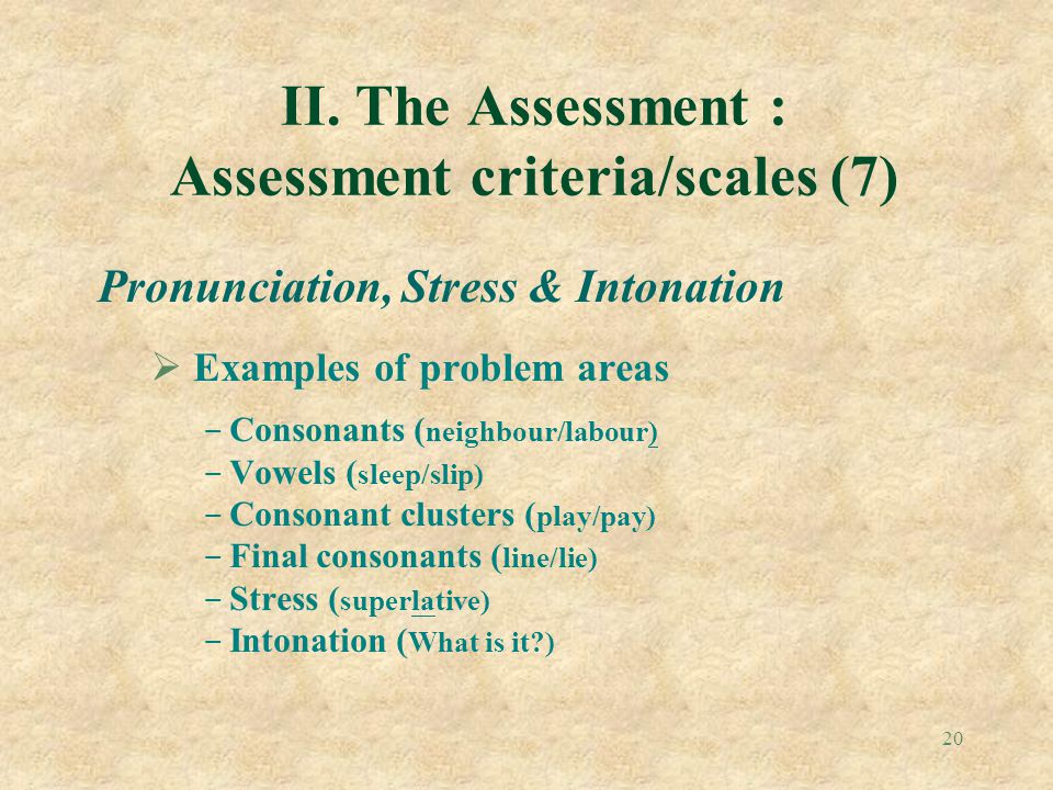 II. The Assessment : Assessment criteria/scales (7)