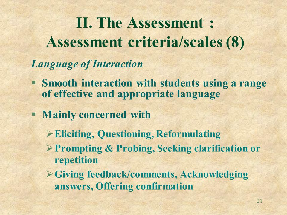 II. The Assessment : Assessment criteria/scales (8)