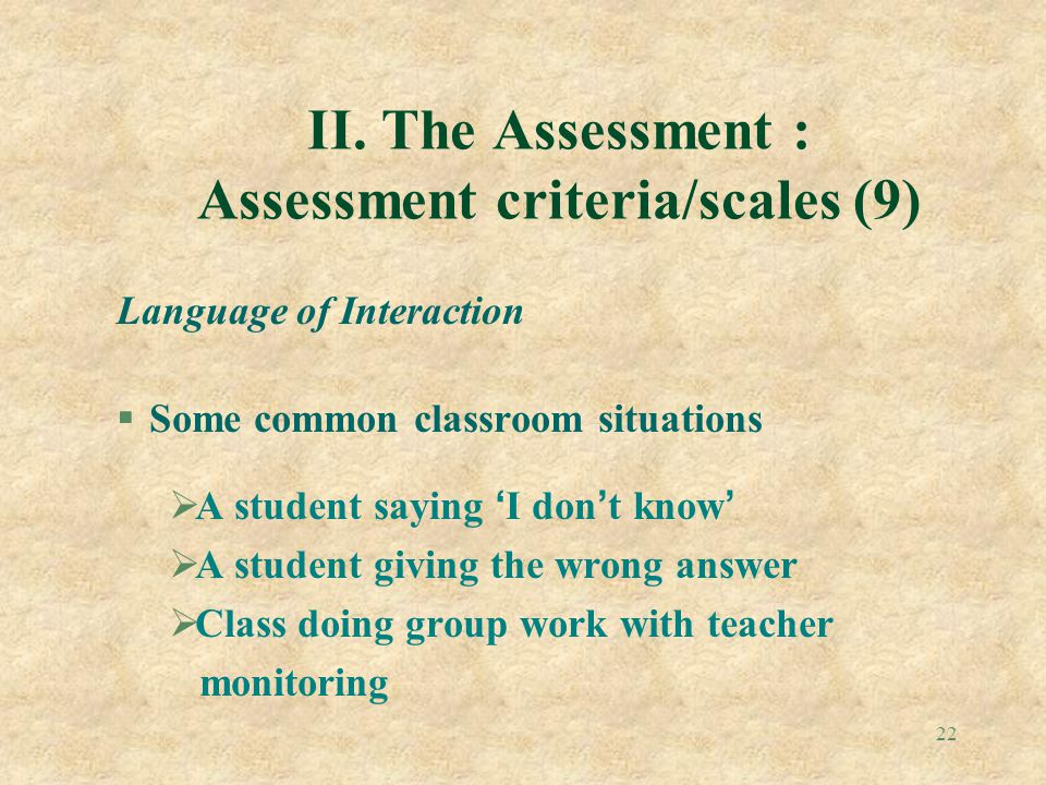 II. The Assessment : Assessment criteria/scales (9)