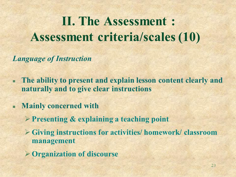 II. The Assessment : Assessment criteria/scales (10)