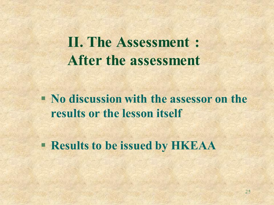 II. The Assessment : After the assessment