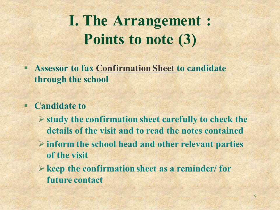 I. The Arrangement : Points to note (3)