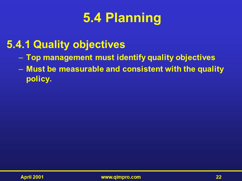 5.4 Planning 5.4.1 Quality objectives