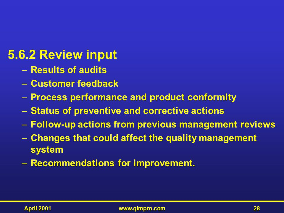 5.6.2 Review input Results of audits Customer feedback
