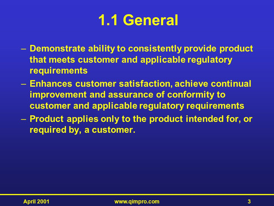 1.1 General Demonstrate ability to consistently provide product that meets customer and applicable regulatory requirements.