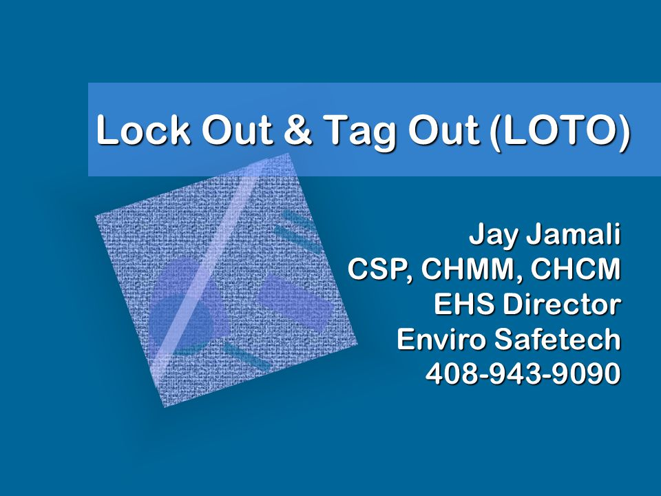 Lock Out & Tag Out (LOTO)