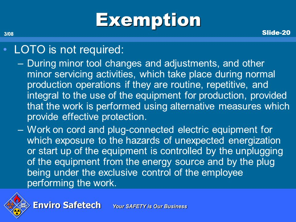 Exemption LOTO is not required: