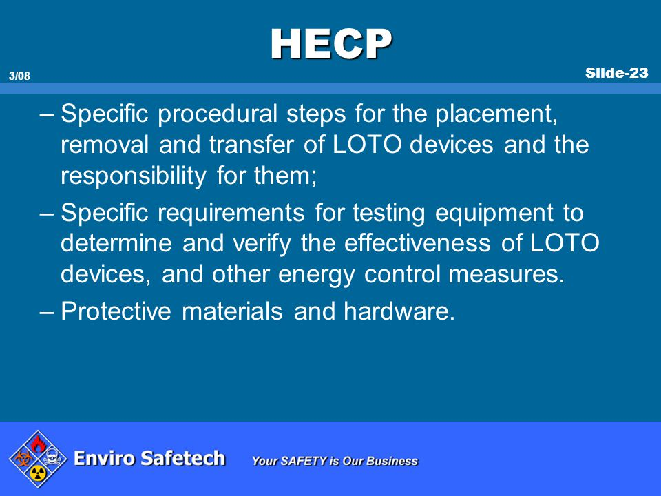 * 07/16/96. HECP. Specific procedural steps for the placement, removal and transfer of LOTO devices and the responsibility for them;
