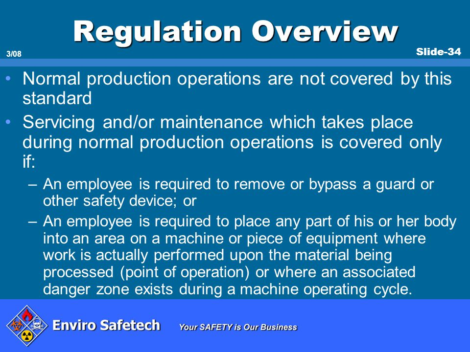 * 07/16/96. Regulation Overview. Normal production operations are not covered by this standard.