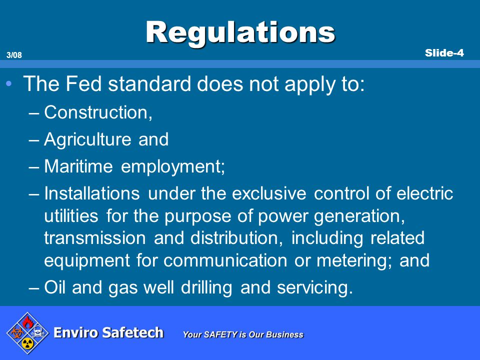 Regulations The Fed standard does not apply to: Construction,