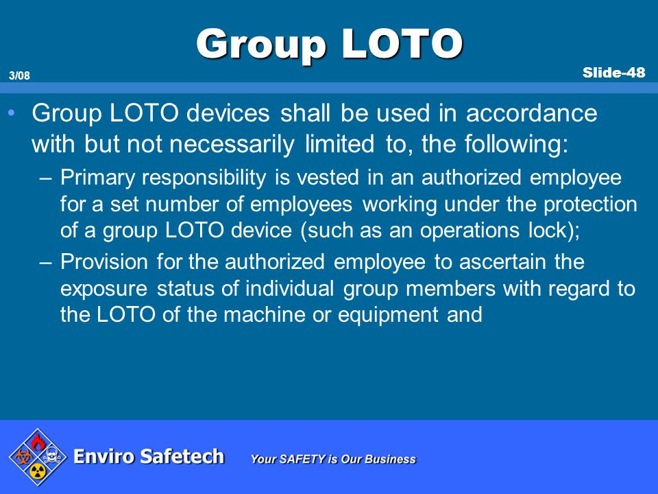 * 07/16/96. Group LOTO. Group LOTO devices shall be used in accordance with but not necessarily limited to, the following: