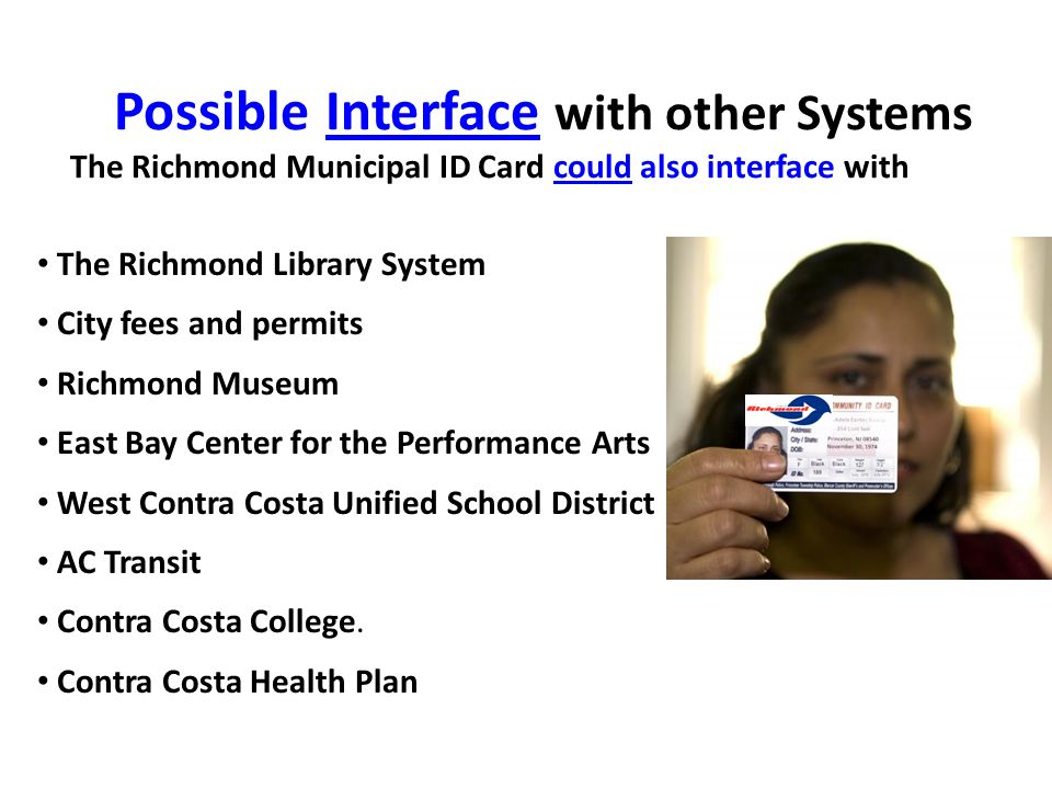 Possible Interface with other Systems The Richmond Municipal ID Card could also interface with