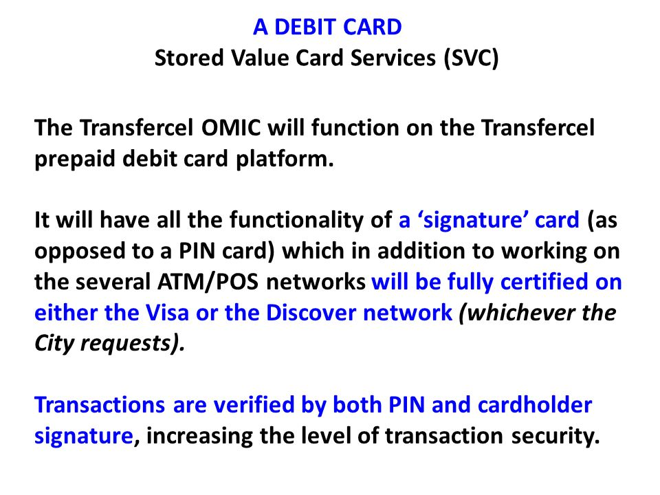 A DEBIT CARD Stored Value Card Services (SVC)