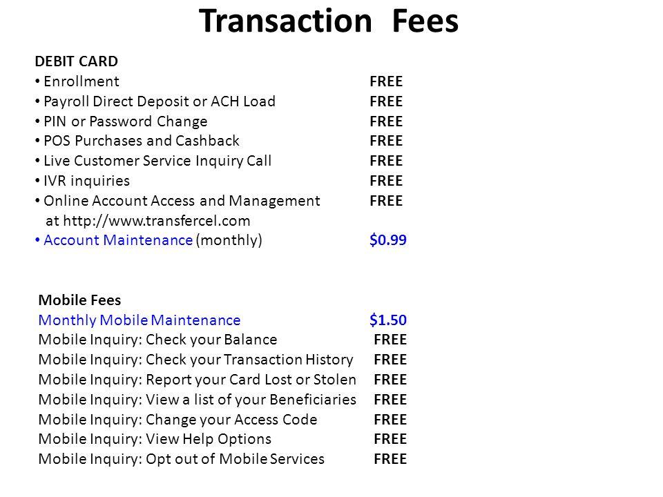 Transaction Fees DEBIT CARD Enrollment FREE