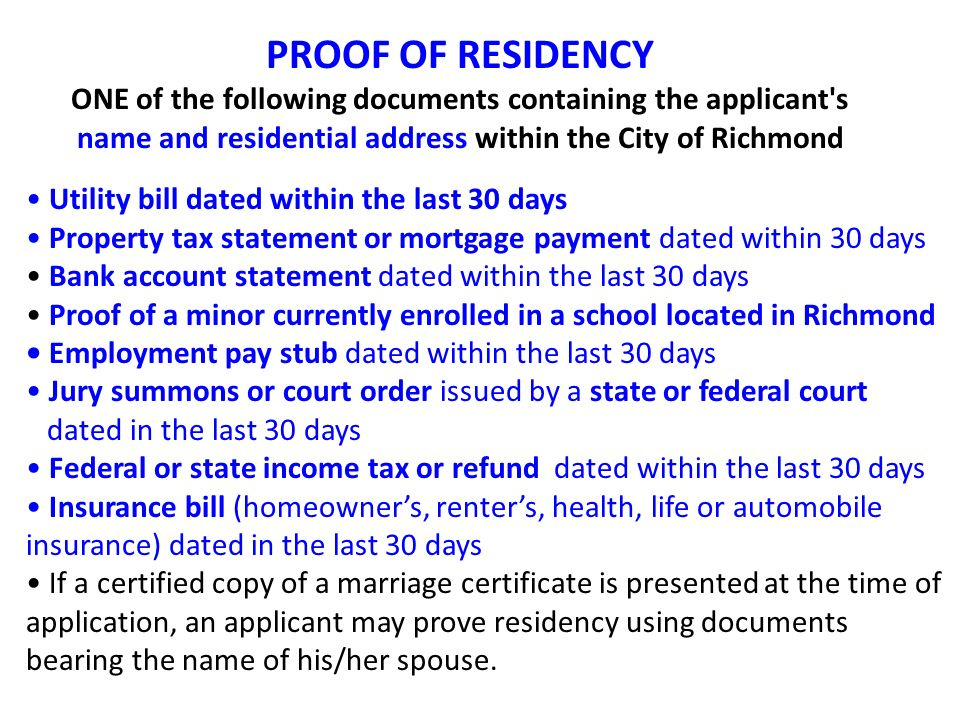 PROOF OF RESIDENCY ONE of the following documents containing the applicant s name and residential address within the City of Richmond