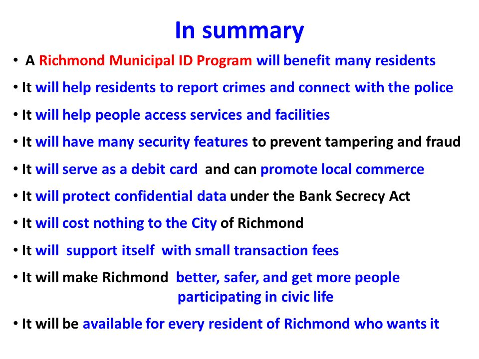 In summary A Richmond Municipal ID Program will benefit many residents