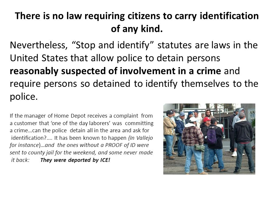 There is no law requiring citizens to carry identification of any kind.