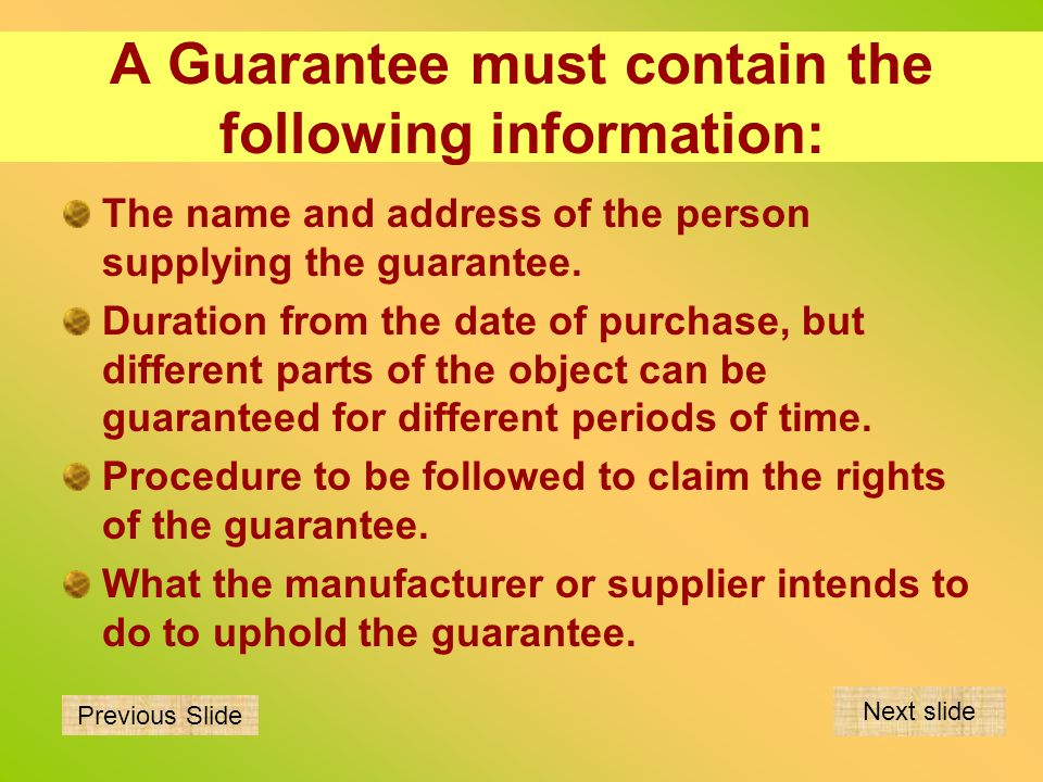 A Guarantee must contain the following information: