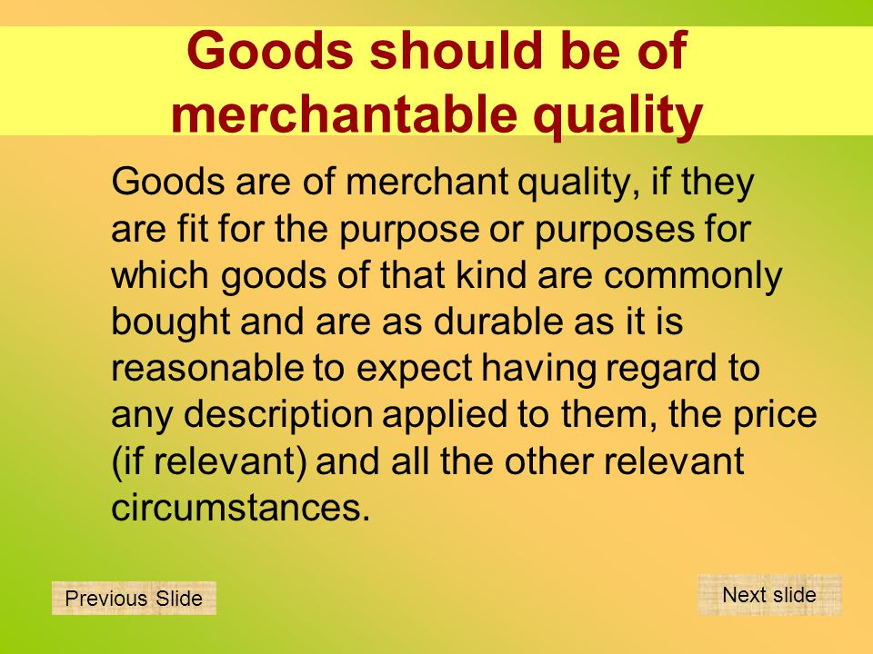 Goods should be of merchantable quality