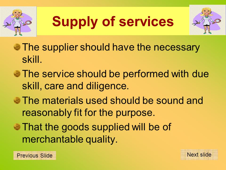 Supply of services The supplier should have the necessary skill.