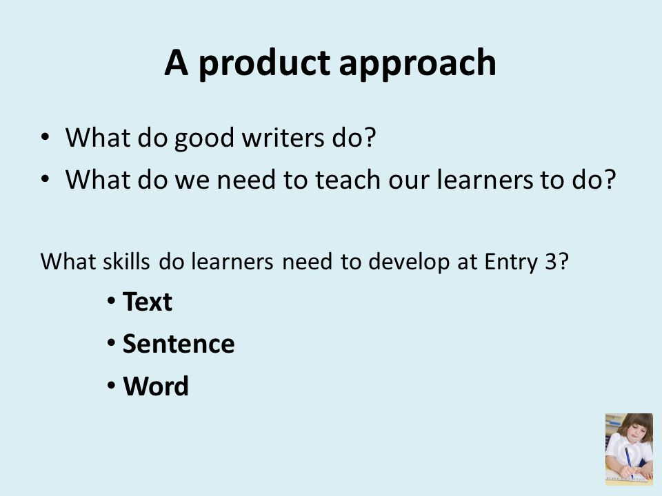 A product approach What do good writers do