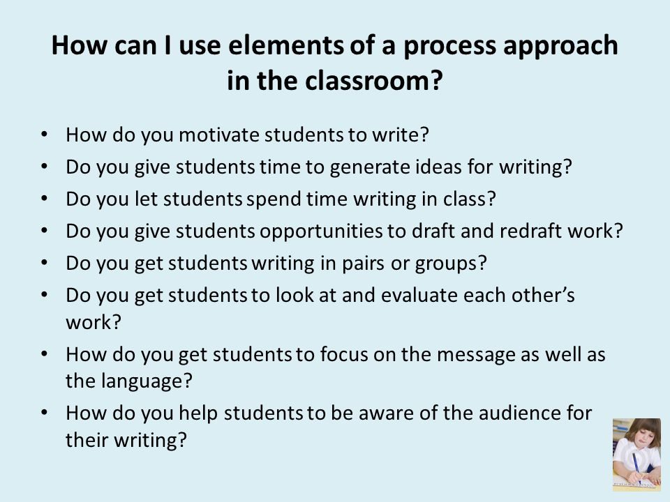 How can I use elements of a process approach in the classroom