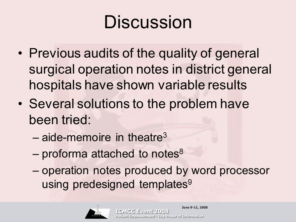 Discussion Previous audits of the quality of general surgical operation notes in district general hospitals have shown variable results.