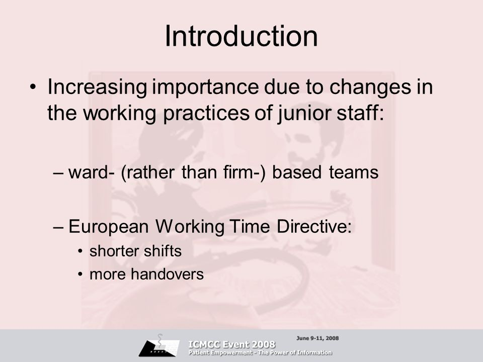 Introduction Increasing importance due to changes in the working practices of junior staff: ward- (rather than firm-) based teams.