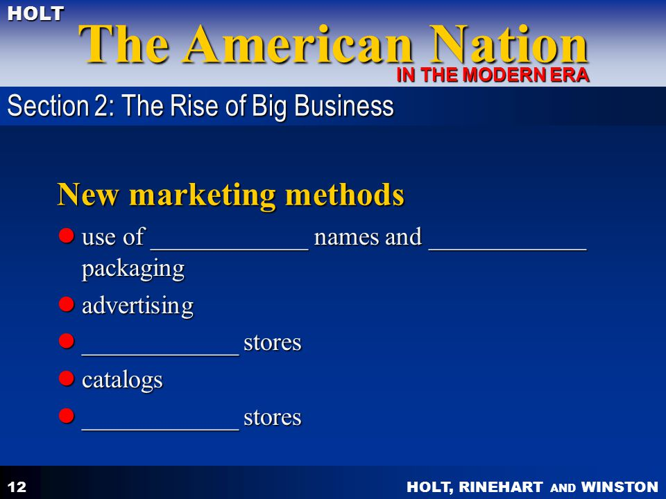 New marketing methods Section 2: The Rise of Big Business