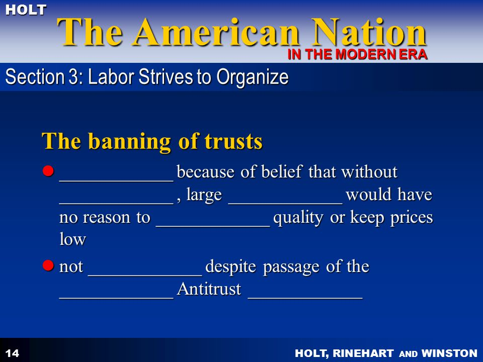 The banning of trusts Section 3: Labor Strives to Organize